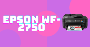 Epson WF-2750 Driver Download Windows 10 and Mac