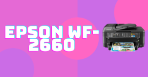 Epson WF-2660 Driver Download Windows 10 and Mac